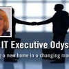 The IT Executive Odyssey: Three lessons for your future